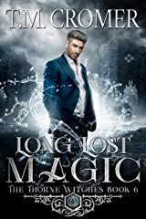 Long Lost Magic (The Thorne Witches Book 6) Kindle Edition