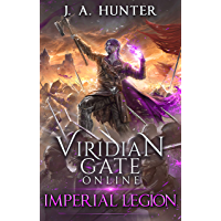 Viridian Gate Online: Imperial Legion (The Viridian Gate Archives Book 4) (English Edition)