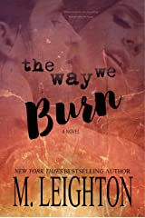 The Way We Burn: A Standalone Romance...With A Twist Kindle Edition