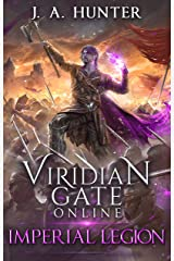 Viridian Gate Online: Imperial Legion (The Viridian Gate Archives Book 4) Kindle Edition