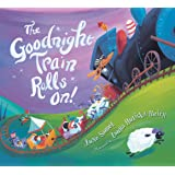 The Goodnight Train Rolls On! (board book)