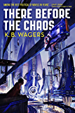 There Before the Chaos: The Farian War, Book 1 (The Farian War Trilogy)