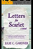 Letters for Scarlet: A Novel