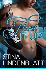 Heat it Up: Off the Ice - Book One Kindle Edition