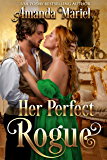 Her Perfect Rogue (A Rogue's Kiss Book 1)