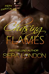 Chasing Flames (Fiery Fairy Tales  Book 1) Kindle Edition