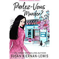 Parlez-Vous Murder?: A French Village Countryside Mystery (The Stranded in Provence Mysteries Book 1) (English Edition)