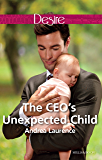 Mills & Boon : The Ceo's Unexpected Child (Billionaires and Babies)