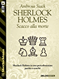 Sherlock Holmes Scacco alla morte (Sherlockiana)