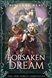 Forsaken Dream (The Jade Forest Chronicles Series Book 4)