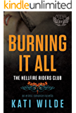 Burning It All: A Hellfire Riders MC Romance (The Motorcycle Clubs Book 16)