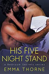 His Five Night Stand (Bedroom Secrets Series Book 1) Kindle Edition