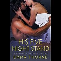 His Five Night Stand (Bedroom Secrets Series Book 1)