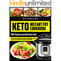 Keto Instant Pot Cookbook: The Complete Ketogenic Diet Instant Pot Cookbook – Healthy, Quick & Easy Keto Instant Pot Recipes for Everyone: Low-Carb Instant ... keto meal prep, craveable keto meal plan)