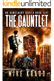 The Gauntlet - The Thrilling Post-Apocalyptic Survival Series: No Sanctuary Series - Book 5