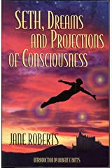 Seth, Dreams and Projections of Consciousness Kindle Edition