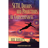 Seth, Dreams and Projections of Consciousness