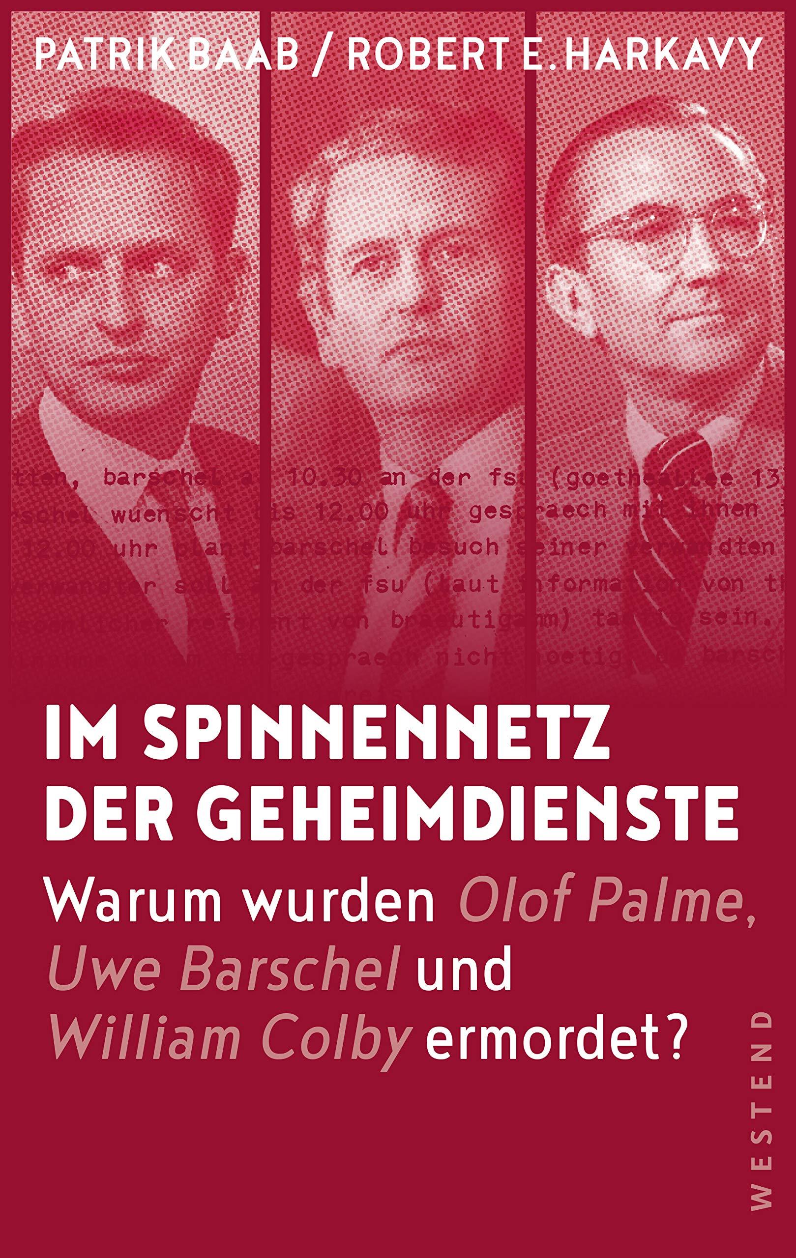 Im Spinnennetz der Geheimdienste: Warum wurden Olof Palme, Uwe Barschel und William Colby ermordet? Taschenbuch – 1. Mai 2019 Patrik Baab Robert E. Harkavy Westend 3864892503