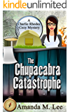 The Chupacabra Catastrophe (A Charlie Rhodes Cozy Mystery Book 2)