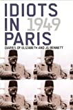 Idiots in Paris: The Diaries of J.G. Bennett and Elizabeth Bennett, 1949