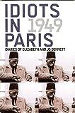 Idiots in Paris: Diaries of J.G. Bennett and Elizabeth Bennett, 1949