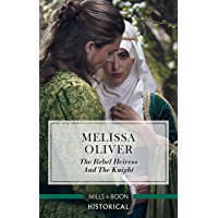 The Rebel Heiress and the Knight (Notorious Knights)