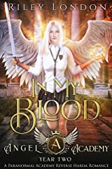 In My Blood: A Paranormal Academy Reverse Harem Romance (Angel Academy Book 2) Kindle Edition