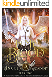 In My Blood: A Paranormal Academy Reverse Harem Romance (Angel Academy Book 2)