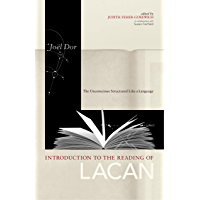 Introduction to the Reading of Lacan: The Unconscious Structured Like a Language (Lacanian Clinical Field) (English Edition)