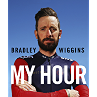 Bradley Wiggins: My Hour: My Hour (English Edition)