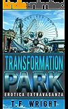 Transformation Park: Erotica Extravaganza