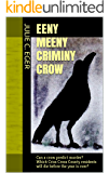 EENY MEENY CRIMINY CROW: Can a crow predict murder? Which Criss Cross County residents will die before the year is over?