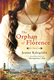The Orphan of Florence: A Novel