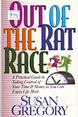 Out of the Rat Race: A Practical Guide to Taking Control of Your Time and Money So You Can Enjoy Life More Paperback
