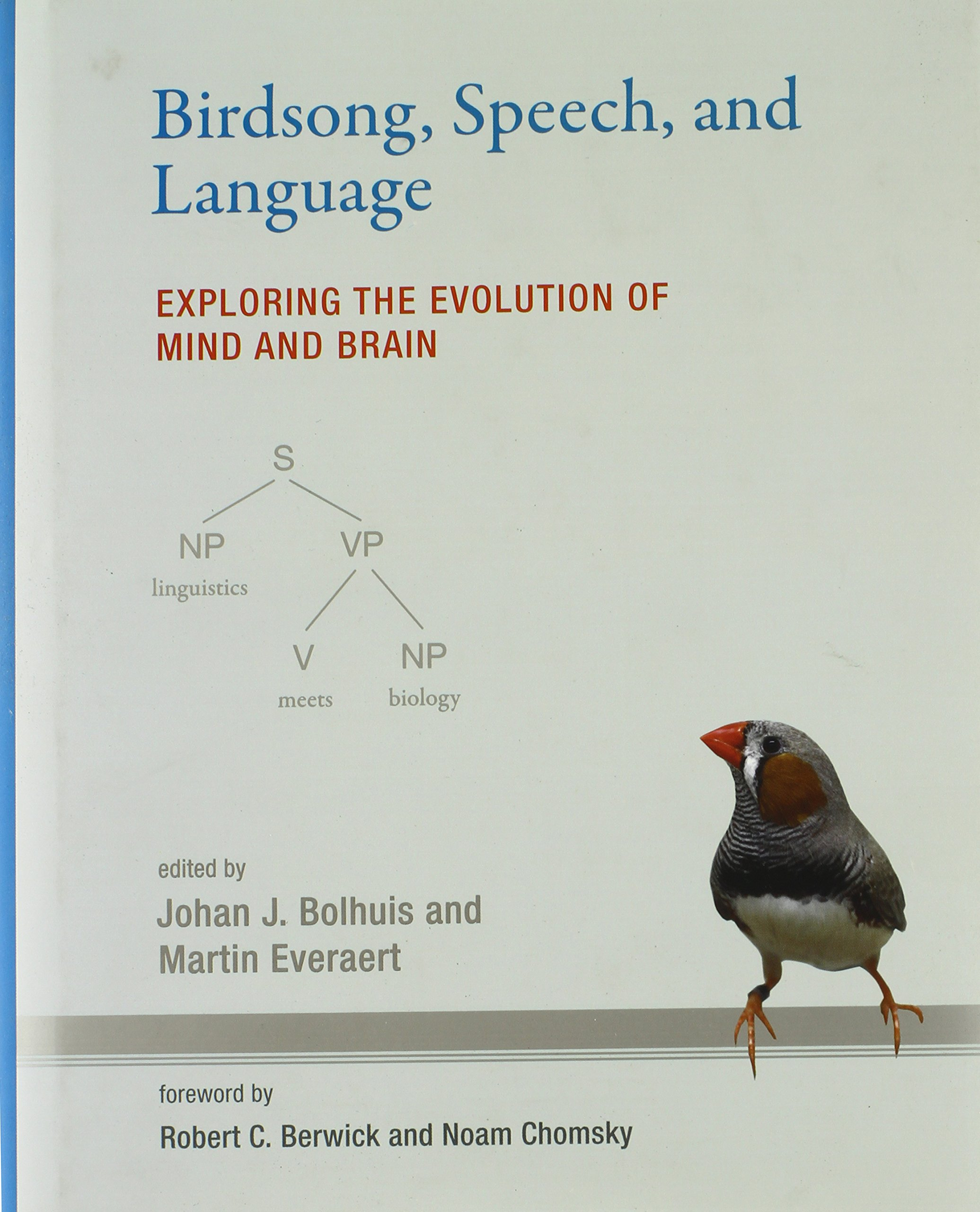 Birdsong, Speech, and Language: Exploring the Evolution of Mind and Brain (The MIT Press) by The MIT Press