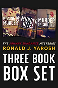 "THE JOHNNY SUNDANCE FLORIDA MYSTERY SERIES BOX-SET: BOOKS 1-3:: ""MURDER RITES"", ""MISSING OR MURDER?"" and ""MURDER OR SUICIDE?"""