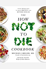 The How Not To Die Cookbook: Over 100 Recipes to Help Prevent and Reverse Disease Paperback