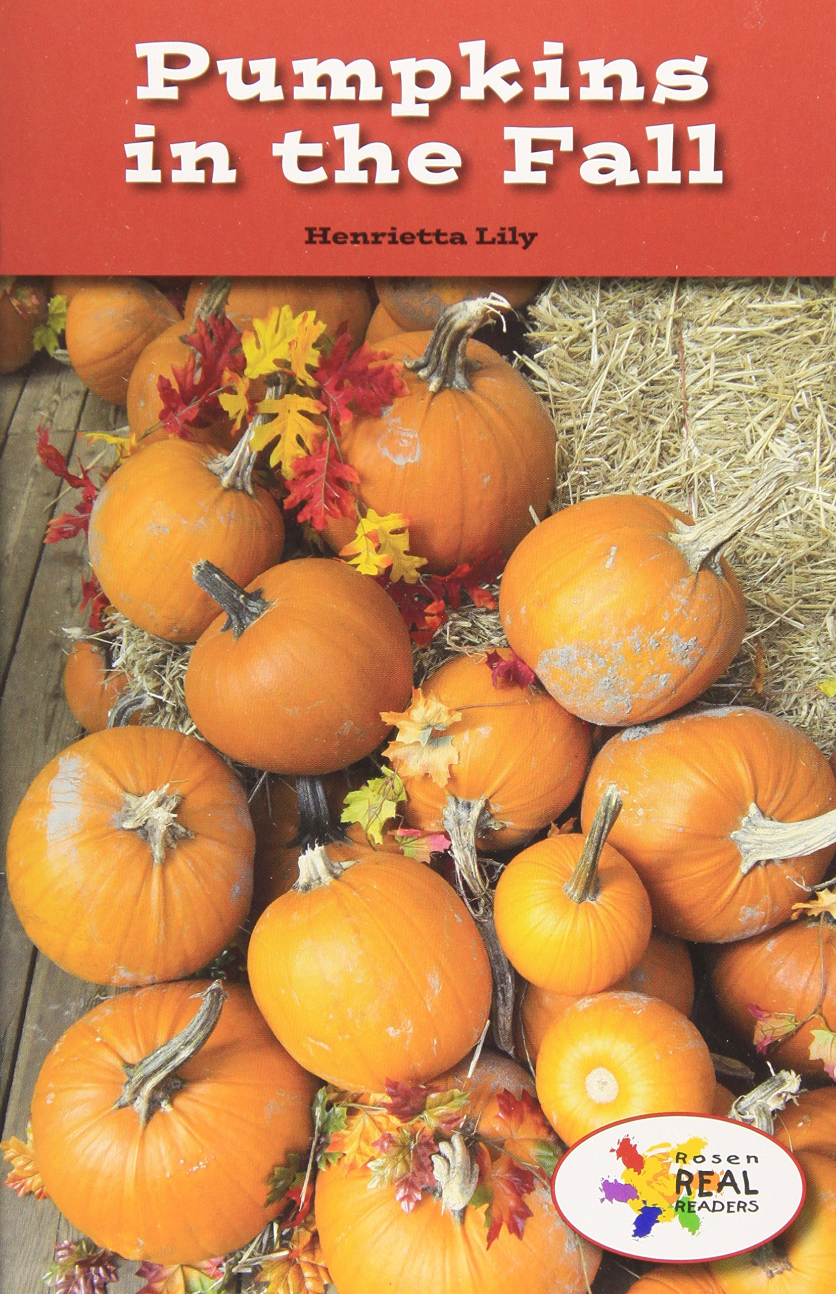 Download Pumpkins in the Fall (Rosen Real Readers: Steam Collection) PDF