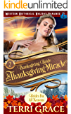Thanksgiving Bride - Thanksgiving Miracle: The Story of Sophie Weston and Lionel Peterson (Brides for All Seasons Volume…