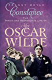 Constance: The Tragic and Scandalous Life of Mrs Oscar Wilde (English Edition)