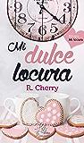 Mi dulce locura (Bilogía Mi locura nº 1)