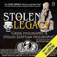 The Stolen Legacy: Greek Philosophy Is Stolen Egyptian Philosophy