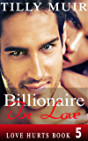 Billionaire in Love: Love Hurts Book 5