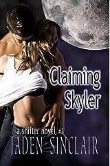 Claiming Skyler (Shifter Book 2) Kindle Edition