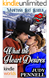 Montana Sky: What The Heart Desires (Kindle Worlds Novella) (My Heart Series Book 2)