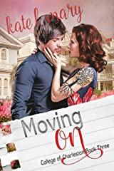 Moving On (College of Charleston Book 3) Kindle Edition
