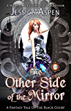 The Other Side of the Mirror: A Fantasy Tale of the Black Court (Tales of the Black Court)