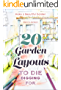 20 Garden Layouts to Die Digging For: Make a Beautiful Garden (English Edition)