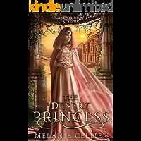 The Desert Princess: A Retelling of Aladdin (Return to the Four Kingdoms Book 3)