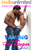 Taming Her Temper: Forceful Men Domestic Discipline (Forced Submission Book 2)
